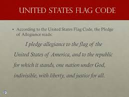 According to the United States Flag Code  the Pledge of Allegiance reads According to SlidePlayer