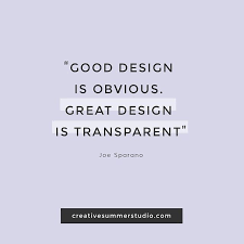 Good Design Is Obvious Great Design Is Transparent Quotes