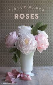 Tissue Paper Flower How To Make Make A Tissue Paper Full Bloom Rose Lia Griffith