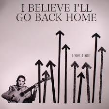VARIOUS I Believe I ll Go Back Home 1906 1959 vinyl at Juno Records