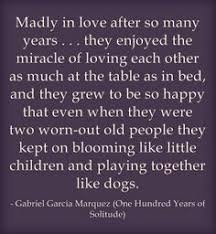 human beings are not born once and for all life obliges them one hundred years of solitude gabriel garcia marquez