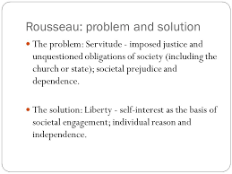 problem solution servitude liberty rousseau essay question how  3 rousseau