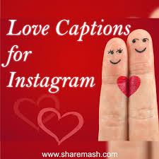 300 Best Love Captions For Instagram Cute Romantic Sharemashcom