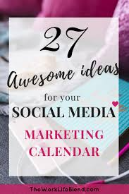27 Awesome Post Ideas For Your Social Media Marketing Calendar