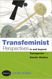 anne enke transfeminist perspectives in and beyond transgender 268 pp