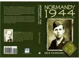 Normandy 1944 - The Book's Finished, But Not War - Stodghill Says So