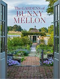 Design Your Own Garden App Awesome The Gardens Of Bunny Mellon Linda Jane Holden Roger Foley Peter