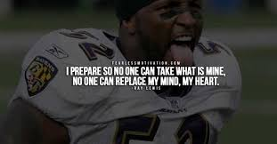 Good Football Quotes Extraordinary 48 Of The Best Ray Lewis Quotes Quotes Of A Champion