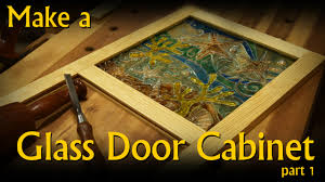 Making A Wall Cabinet Make A Glass Door Wall Cabinet Part 1 Of 2 Youtube