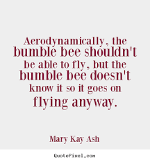 Mary Kay Quotes Impressive Mary Ash Kay Bee Quote