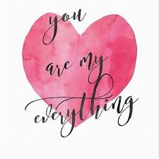 You Are My Everything Quotes Classy You Are My World Quotes For Him And Her You Are My Everything Quotes