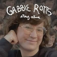 Stay Alive (single)   Gabbie Rotts