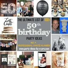 fiftieth birthday ideas birthday party ideas fiftieth birthday gift ideas