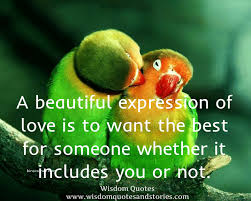 Love Is To Want The Best For Someone Wisdom Quotes Stories Custom Love Is The Best Wisdom