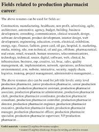 16 fields related to production pharmacist pharmacist resume objective