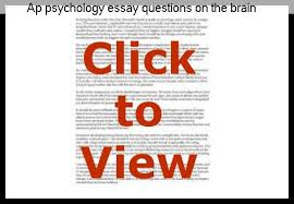 ap psychology essay questions on the brain homework academic  ap psychology essay questions on the brain