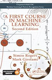 Pattern Recognition And Machine Learning Pdf Cool Simon RogersMark Girolami's A First Course In Machine Learning