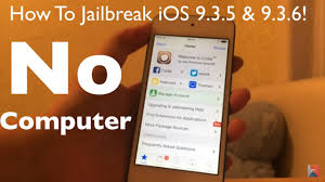 jailbreak ios 9 3 5 9 3 6 no puter