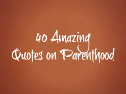 Quotes About Parenting Extraordinary 48 Best Parenting Quotes Of All Time