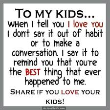 I Love My Kids Quotes Best I Love My Kids Quotes With Seeing My Kids Happy For Frame Stunning