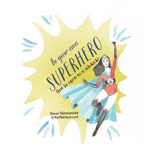 best happiness tips images happiness karen be your own superhero but be open to a sidekick a short essay a happiness tool from karen salmansohn best selling author of think happy
