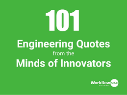 Engineering Quotes Unique 48 Engineering Quotes From The Minds Of Innovators WorkflowMax