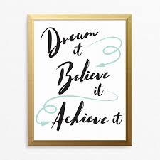 dream it believe it achieve it printable wall art