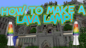 How To Make A Working Lava Lamp In Minecraft Lamp Design Ideas