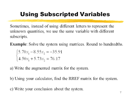 7 using subscripted variables sometimes instead of using diffe letters to represent the unknown quantities