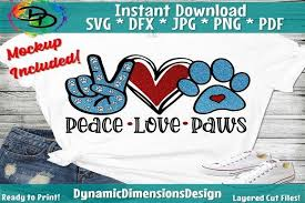 Also you can search for other artwork with our tools. Peace Love Paws Graphic By Dynamicdimensions Creative Fabrica Di 2020