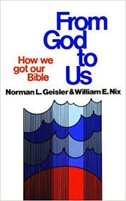 From God To Us: How We Got Our Bible: Geisler, Norman, Nix ...