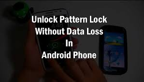How To Unlock Phone Pattern Simple How To Unlock Pattern Lock Without Data Loss In Android Phone
