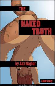 The Naked Truth Array Jay Naylor Porn Comic