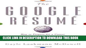 Pdf The Google Resume How To Prepare For A Career And Land A Job