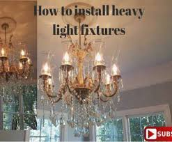 you to install a light fixture simple how to install a heavy light fixture