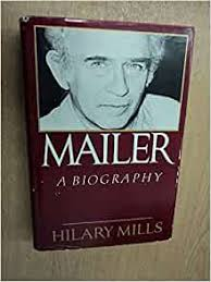 Mailer: A Biography: Mills, Hilary: 9780880150026: Amazon.com: Books