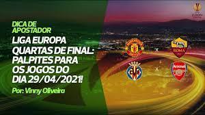 Palpites Liga Europa 29/04/2021 - Villarreal x Arsenal / Manchester United  x Roma - YouTube