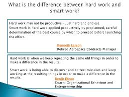 what is the difference between hard work and smart work bch diversity inclusion leadership training 4 for me hard work