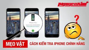 Cách kiểm tra iPhone chính hãng và bảo hành - Nguyễn Kim