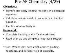 pre ap chemistry 4 29 objectives identify and apply limiting reactants