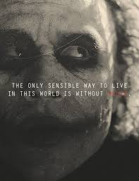 17 best batman quotes dark knight batman joker the only sensible way to live in this world is out rules