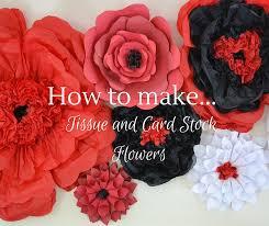 Cardstock Paper Flower How To Make Tissue Paper Flowers Liz Bushong