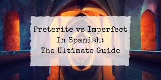 Imperfect Tense Spanish Conjugation Chart Preterite Vs Imperfect In Spanish I I Will Teach You A Language