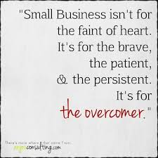 Small Business Quotes Adorable Small Business Is For The Overcomer Business Owners Quotes