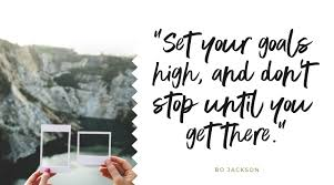 <b>Set your goals high</b>, and don't stop until you get there - Wealth Co ...