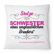 Stolze Schwester Bruder Kissen 40x40 Cm Spruch Geburtstag Geschenk