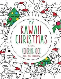 Welcome to coloringpages101.com site with free coloring pages for kids on this site. Amazon Com My Kawaii Christmas A Cute Coloring Book For The Holidays A Kawaii Christmas Coloring Book For Adults Kids And The Whole Family Kawaii Manga And Tweens Kawaii Coloring Books Volume