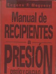 105245357 Manual De Recipientes A Presion Megyesy Pdf