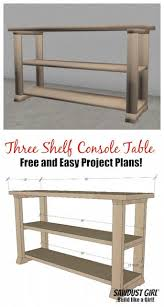 Diy entry table plans Ana White Free Plans For This Easy three Shelf Console Table From sawdust Girl Diy wood bench diy table plans Pinterest Three Shelf Console Table Free Plans Pallet Patterns Pinterest