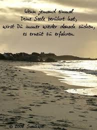 Wenn Jemand Einmal Deine Seele Berührt Hat Wirst Du Immer